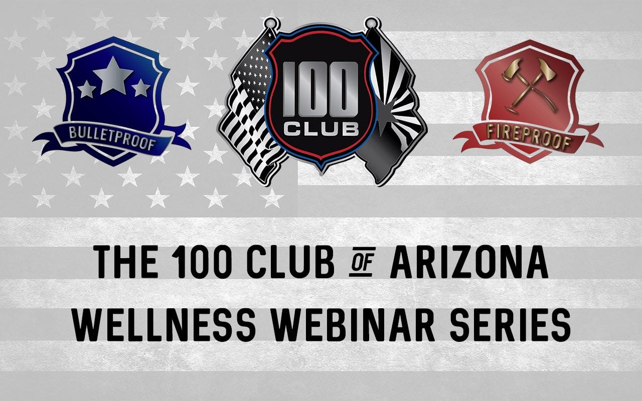 The 100 Club of Arizona Wellness Webinar Series